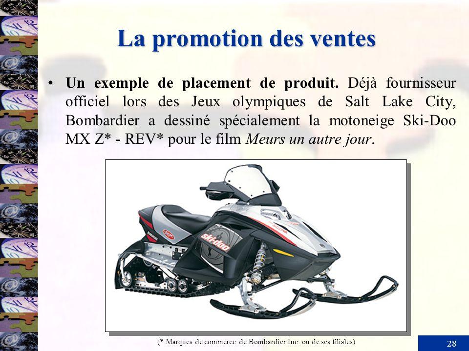 28 La promotion des ventes Un exemple de placement de produit. Déjà fournisseur officiel lors des Jeux olympiques de Salt Lake City, Bombardier a dess