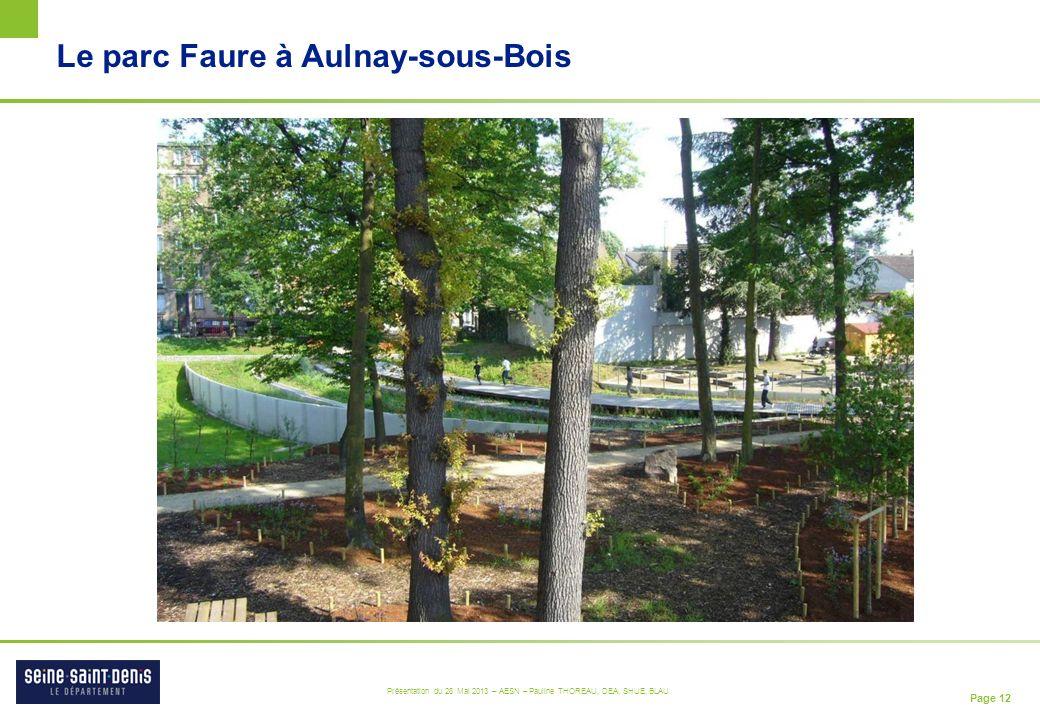 Page 12 Présentation du 28 Mai 2013 – AESN – Pauline THOREAU, DEA, SHUE, BLAU Le parc Faure à Aulnay-sous-Bois