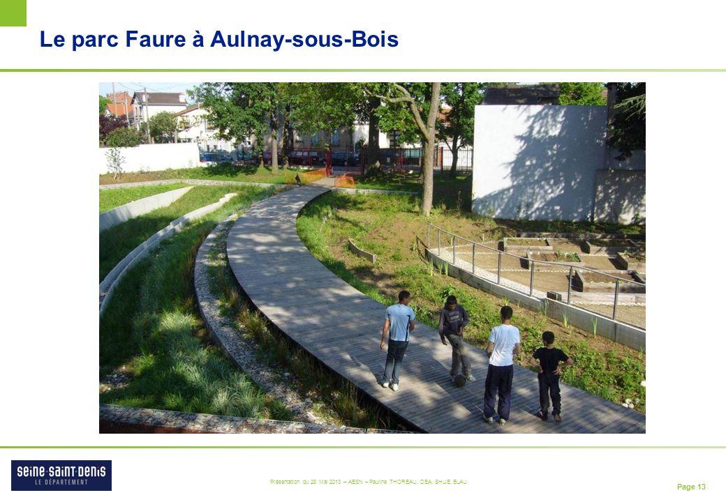 Page 13 Présentation du 28 Mai 2013 – AESN – Pauline THOREAU, DEA, SHUE, BLAU Le parc Faure à Aulnay-sous-Bois