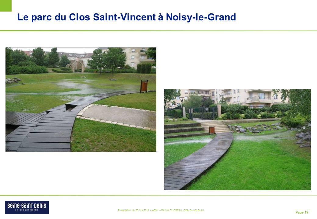 Page 19 Présentation du 28 Mai 2013 – AESN – Pauline THOREAU, DEA, SHUE, BLAU Le parc du Clos Saint-Vincent à Noisy-le-Grand