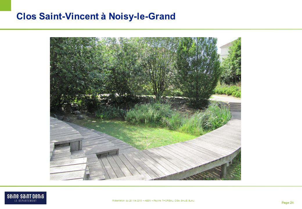 Page 24 Présentation du 28 Mai 2013 – AESN – Pauline THOREAU, DEA, SHUE, BLAU Clos Saint-Vincent à Noisy-le-Grand