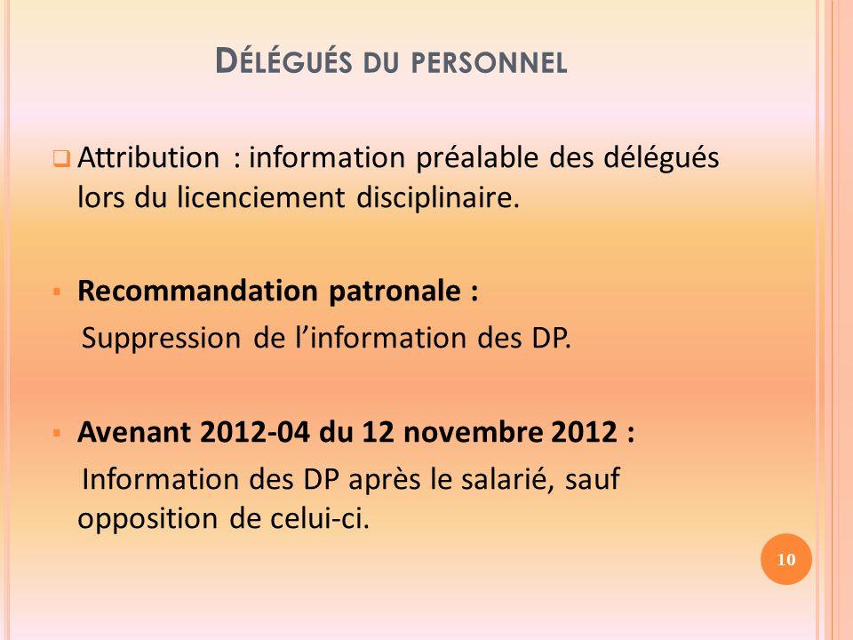 D ÉLÉGUÉS DU PERSONNEL Attribution : information préalable des délégués lors du licenciement disciplinaire.