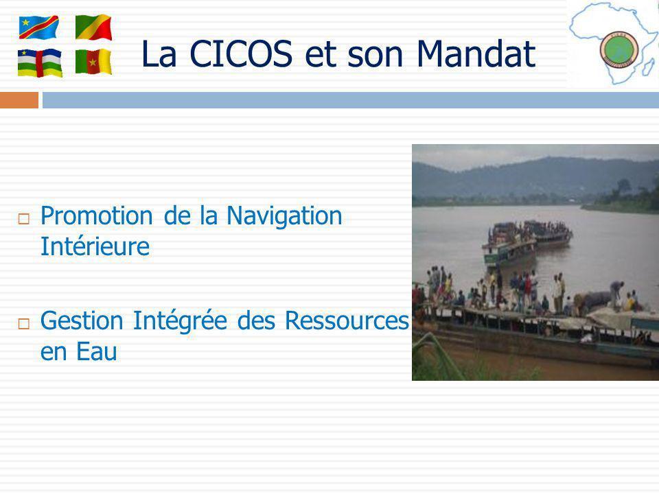 La CICOS et son Mandat Promotion de la Navigation Intérieure Gestion Intégrée des Ressources en Eau
