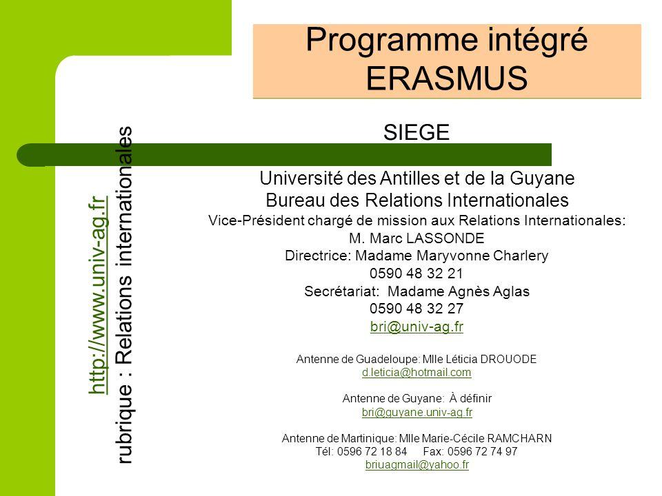 Programme intégré ERASMUS SIEGE Université des Antilles et de la Guyane Bureau des Relations Internationales Vice-Président chargé de mission aux Rela