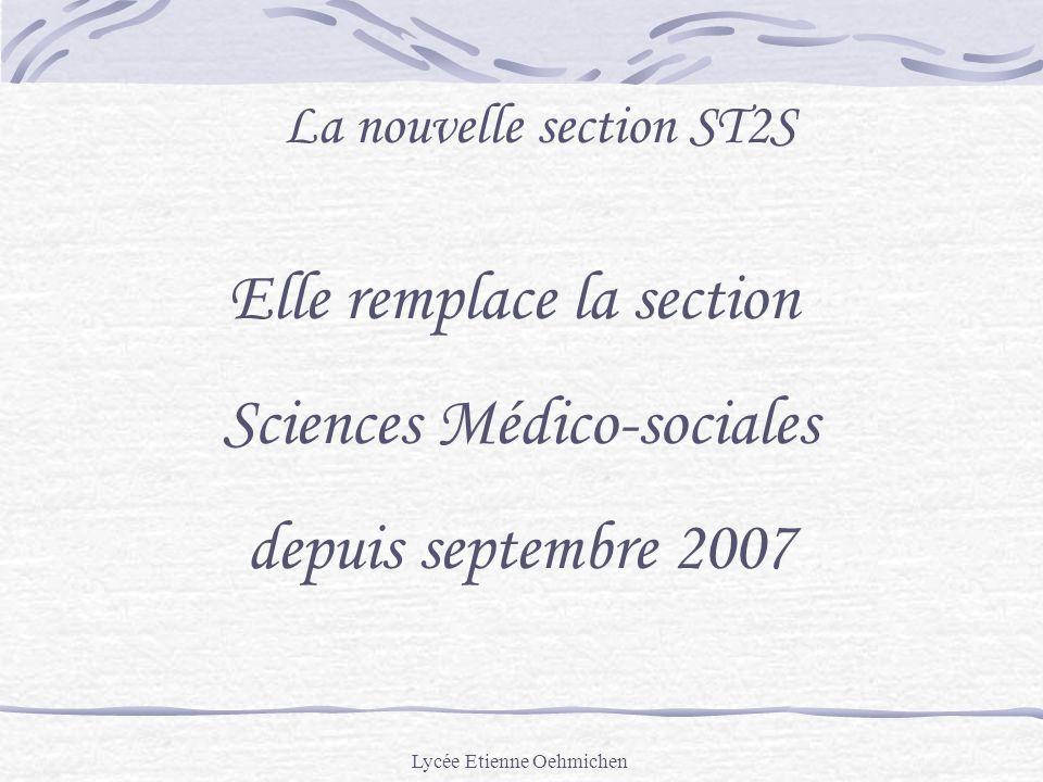 La nouvelle section ST2S Elle remplace la section Sciences Médico-sociales depuis septembre 2007