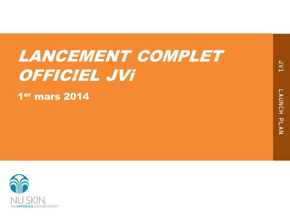 JVi LAUNCH PLAN LANCEMENT COMPLET OFFICIEL JVi 1 er mars 2014