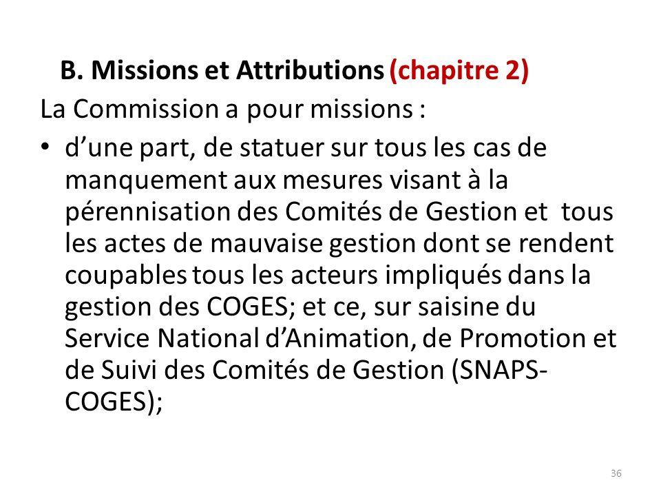 B. Missions et Attributions (chapitre 2) La Commission a pour missions : dune part, de statuer sur tous les cas de manquement aux mesures visant à la