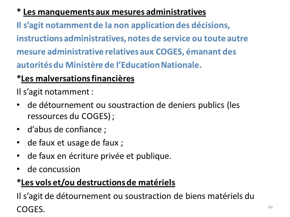 * Les manquements aux mesures administratives Il sagit notamment de la non application des décisions, instructions administratives, notes de service o