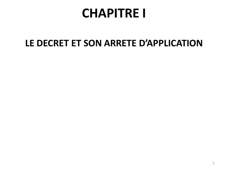 LE DECRET ET SON ARRETE DAPPLICATION 5 CHAPITRE I