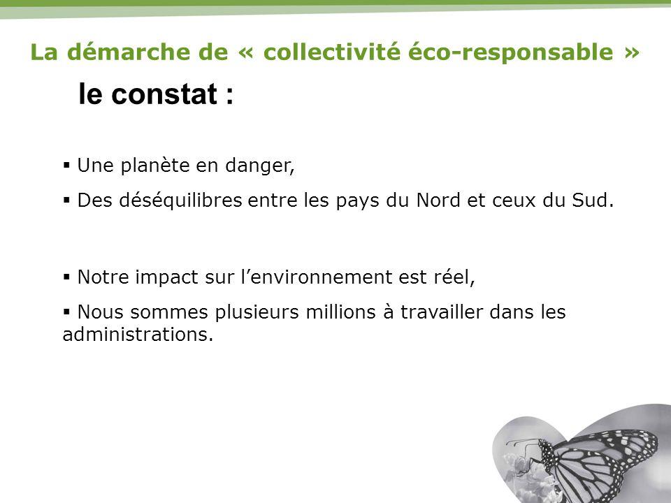 quelques actions concrètes : La promotion de la gestion différenciée des espaces verts, La pose de 2 cuves de récupération des eaux de pluie, La démarche de « collectivité éco-responsable »