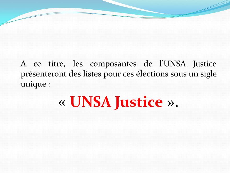 A ce titre, les composantes de lUNSA Justice présenteront des listes pour ces élections sous un sigle unique : « UNSA Justice ».