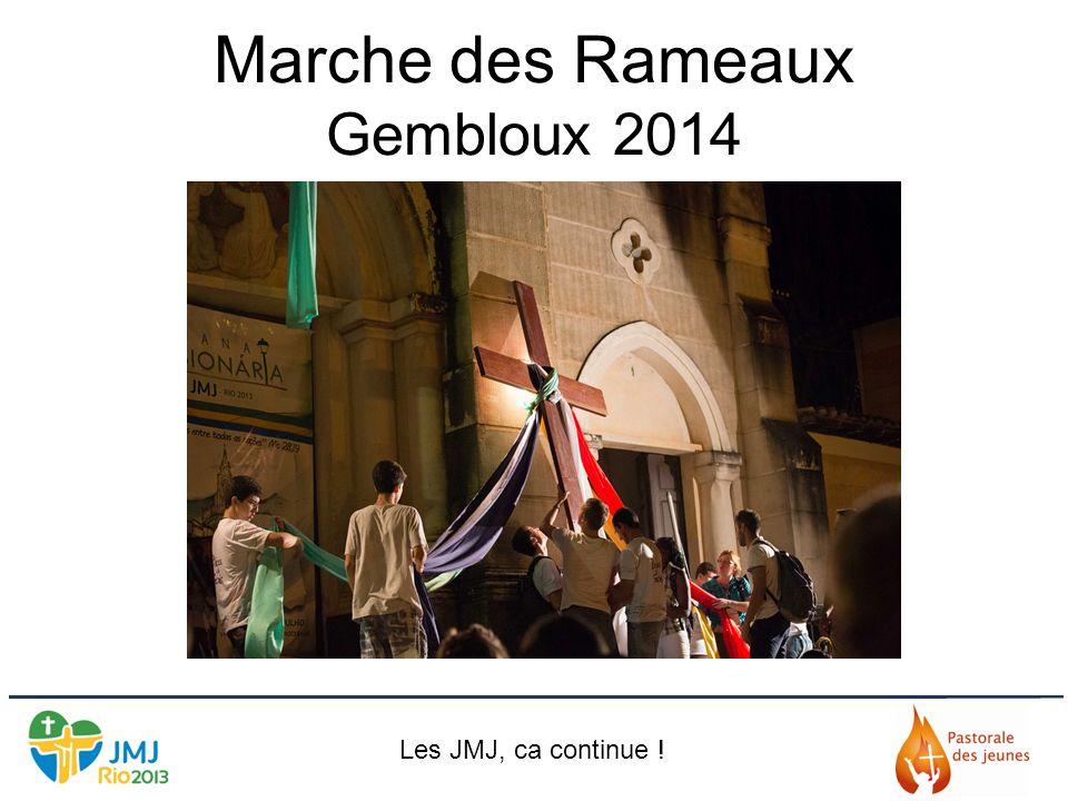 Marche des Rameaux Gembloux 2014 Les JMJ, ca continue !