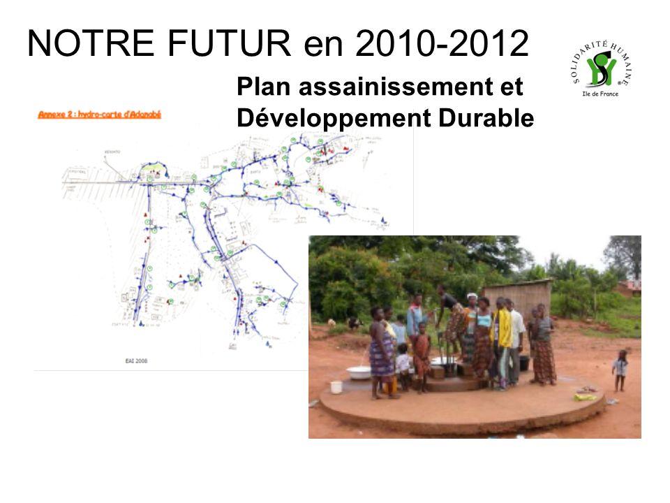 NOTRE FUTUR en 2010-2012 Plan assainissement et Développement Durable