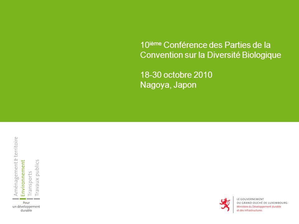 10 ième Conférence des Parties de la Convention sur la Diversité Biologique 18-30 octobre 2010 Nagoya, Japon