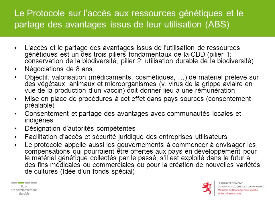 Le Protocole sur laccès aux ressources génétiques et le partage des avantages issus de leur utilisation (ABS) Laccès et le partage des avantages issus