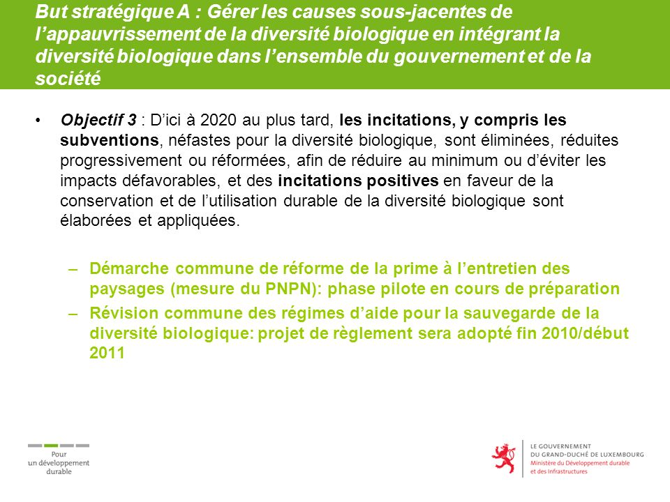 But stratégique A : Gérer les causes sous-jacentes de lappauvrissement de la diversité biologique en intégrant la diversité biologique dans lensemble