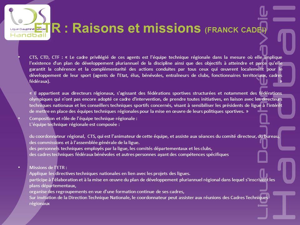 ETR : Raisons et missions (FRANCK CADEI) CTS, CTD, CTF : « Le cadre privilégié de ces agents est l'équipe technique régionale dans la mesure où elle i