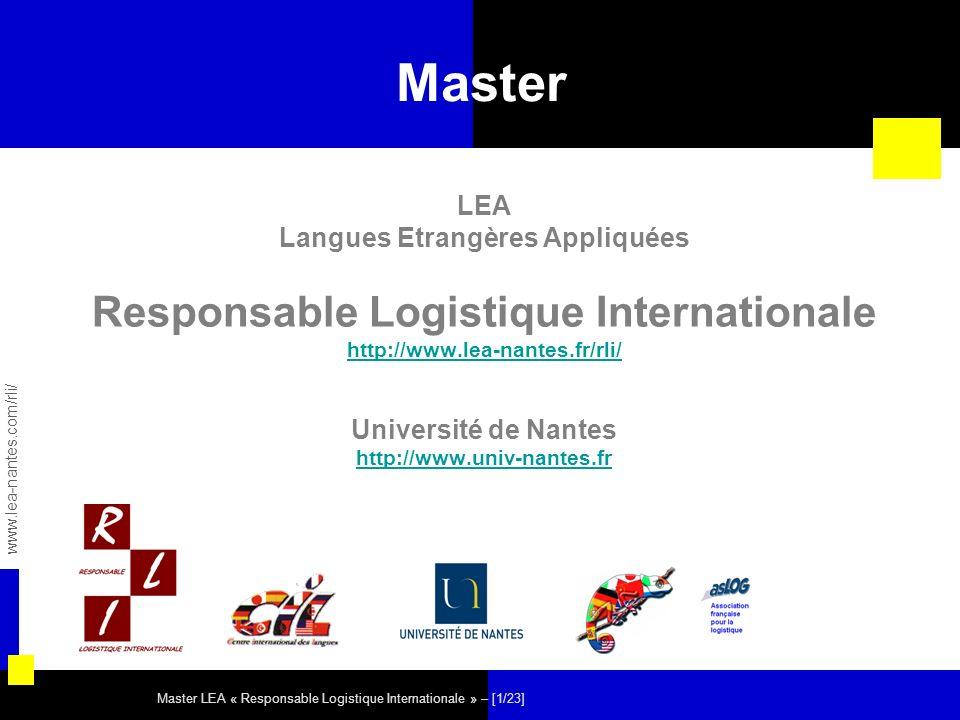 Master LEA « Responsable Logistique Internationale » – [1/23] Master LEA Langues Etrangères Appliquées Responsable Logistique Internationale http://ww