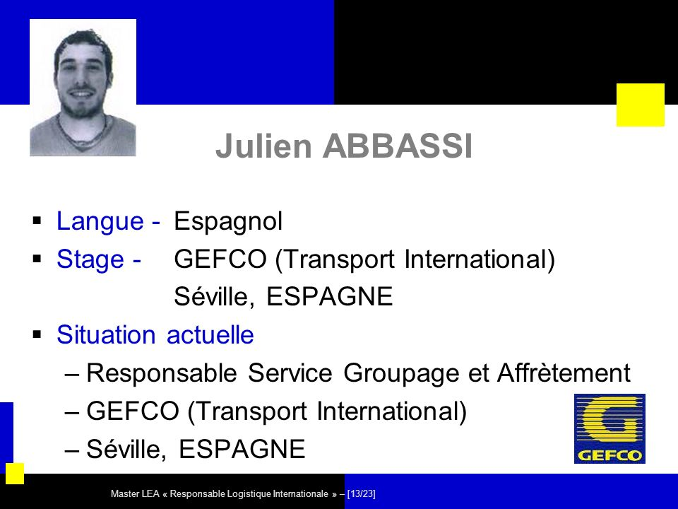 Master LEA « Responsable Logistique Internationale » – [13/23] Julien ABBASSI Langue - Espagnol Stage - GEFCO (Transport International) Séville, ESPAG
