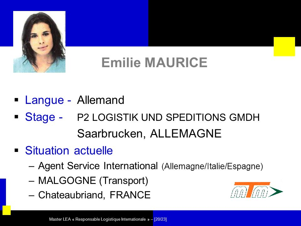 Master LEA « Responsable Logistique Internationale » – [20/23] Emilie MAURICE Langue - Allemand Stage - P2 LOGISTIK UND SPEDITIONS GMDH Saarbrucken, A