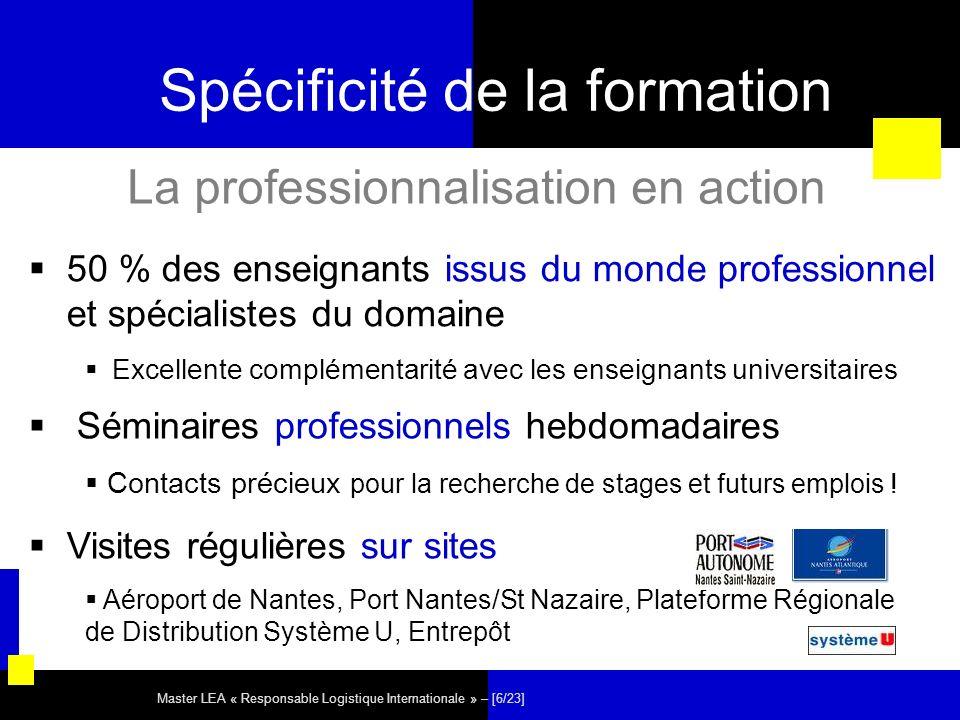 Master LEA « Responsable Logistique Internationale » – [6/23] Spécificité de la formation 50 % des enseignants issus du monde professionnel et spécial