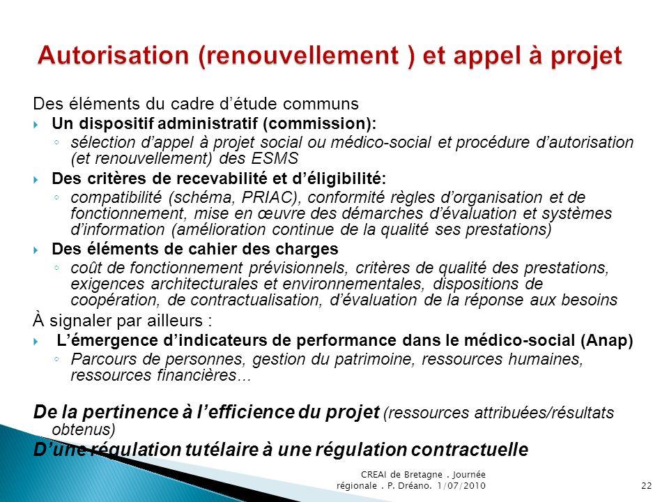 Des éléments du cadre détude communs Un dispositif administratif (commission): sélection dappel à projet social ou médico-social et procédure dautoris