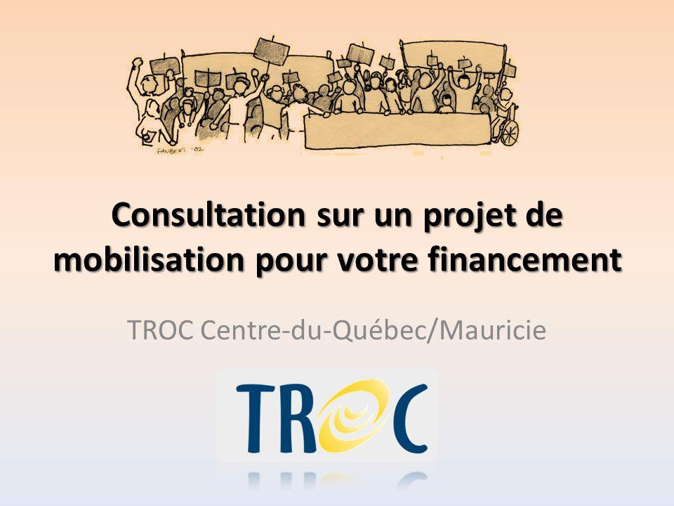 Consultation sur un projet de mobilisation pour votre financement TROC Centre-du-Québec/Mauricie