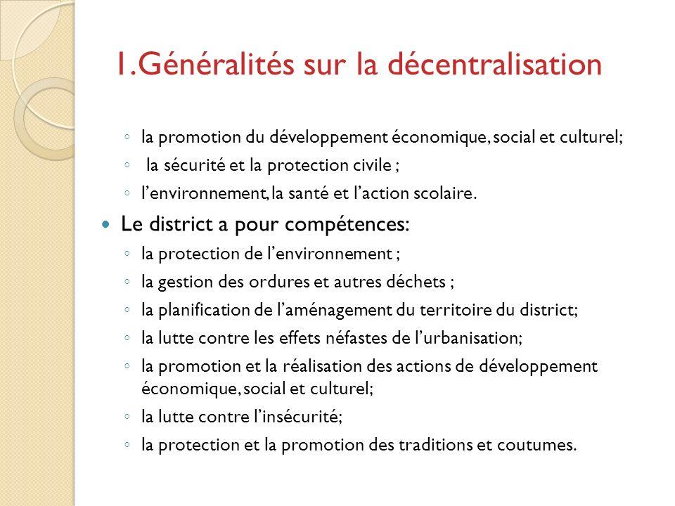 la promotion du développement économique, social et culturel; la sécurité et la protection civile ; lenvironnement, la santé et laction scolaire.