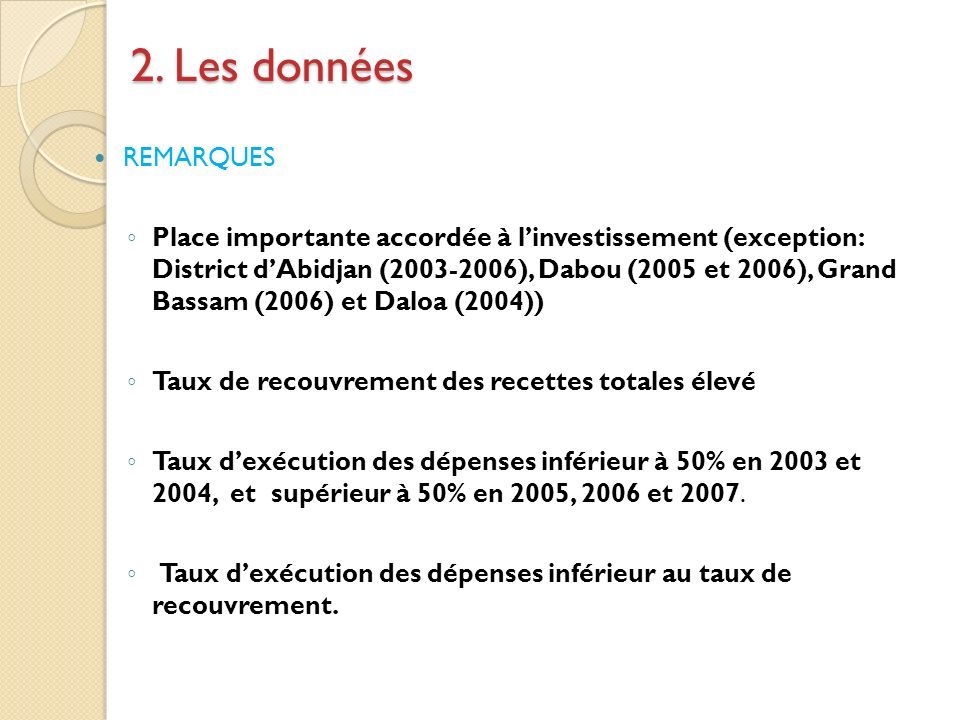 REMARQUES Place importante accordée à linvestissement (exception: District dAbidjan (2003-2006), Dabou (2005 et 2006), Grand Bassam (2006) et Daloa (2