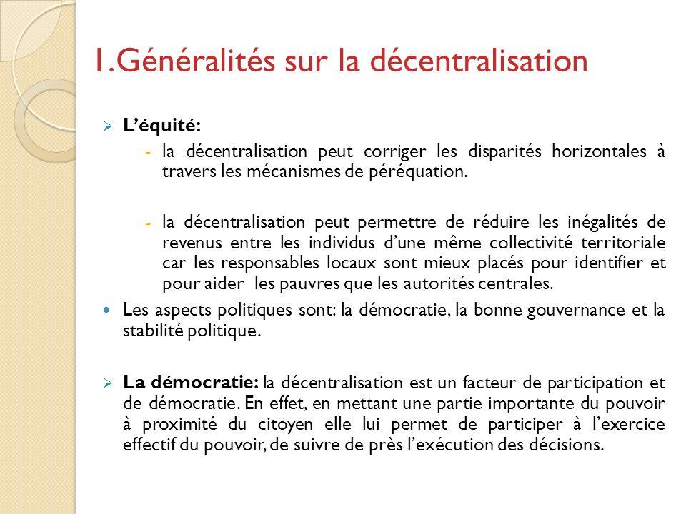 Léquité: -la décentralisation peut corriger les disparités horizontales à travers les mécanismes de péréquation.