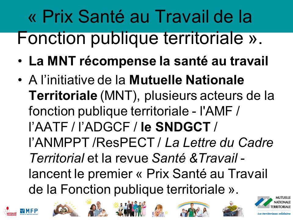 « Prix Santé au Travail de la Fonction publique territoriale ». La MNT récompense la santé au travail A linitiative de la Mutuelle Nationale Territori