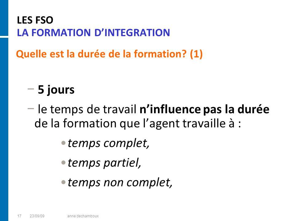LES FSO LA FORMATION DINTEGRATION Quelle est la durée de la formation? (1) 5 jours le temps de travail ninfluence pas la durée de la formation que lag