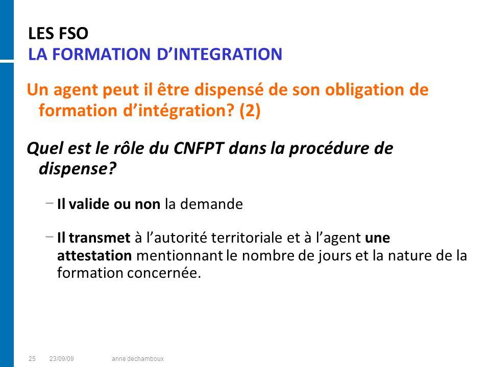 LES FSO LA FORMATION DINTEGRATION Un agent peut il être dispensé de son obligation de formation dintégration? (2) Quel est le rôle du CNFPT dans la pr