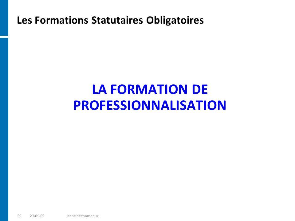 Les Formations Statutaires Obligatoires LA FORMATION DE PROFESSIONNALISATION 2923/09/09anne dechamboux