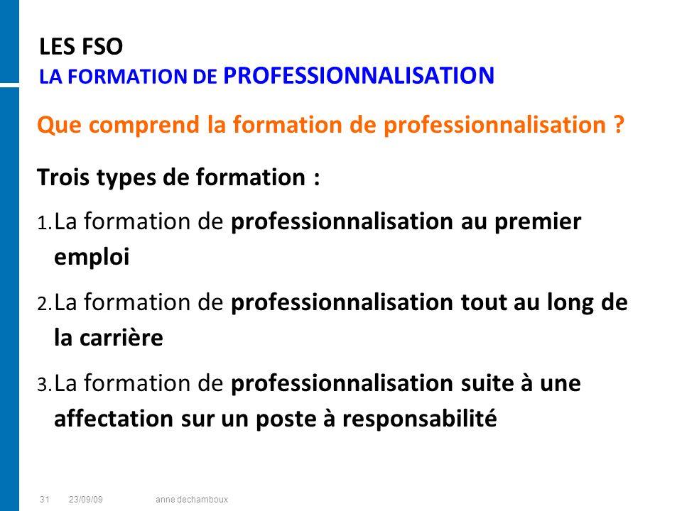 LES FSO LA FORMATION DE PROFESSIONNALISATION Que comprend la formation de professionnalisation ? Trois types de formation : 1. La formation de profess