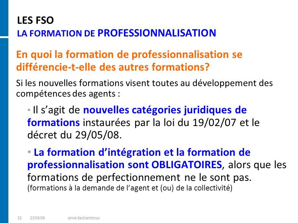LES FSO LA FORMATION DE PROFESSIONNALISATION En quoi la formation de professionnalisation se différencie-t-elle des autres formations? Si les nouvelle