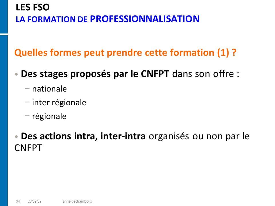 LES FSO LA FORMATION DE PROFESSIONNALISATION Quelles formes peut prendre cette formation (1) ? Des stages proposés par le CNFPT dans son offre : natio