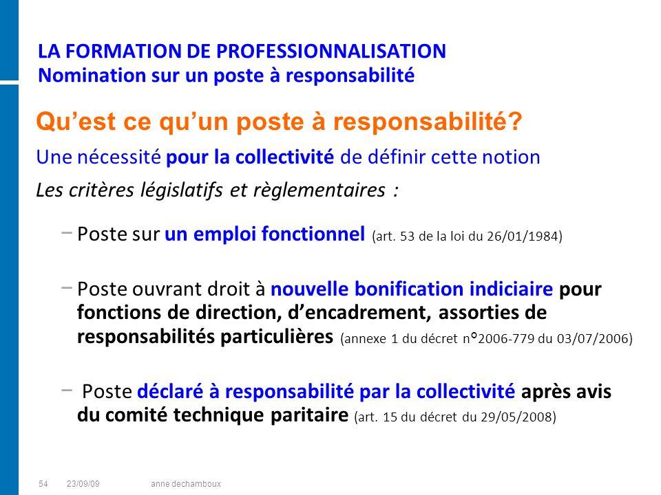 LA FORMATION DE PROFESSIONNALISATION Nomination sur un poste à responsabilité Quest ce quun poste à responsabilité? Une nécessité pour la collectivité