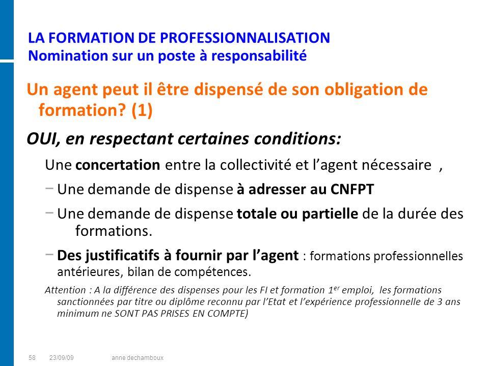 LA FORMATION DE PROFESSIONNALISATION Nomination sur un poste à responsabilité Un agent peut il être dispensé de son obligation de formation? (1) OUI,