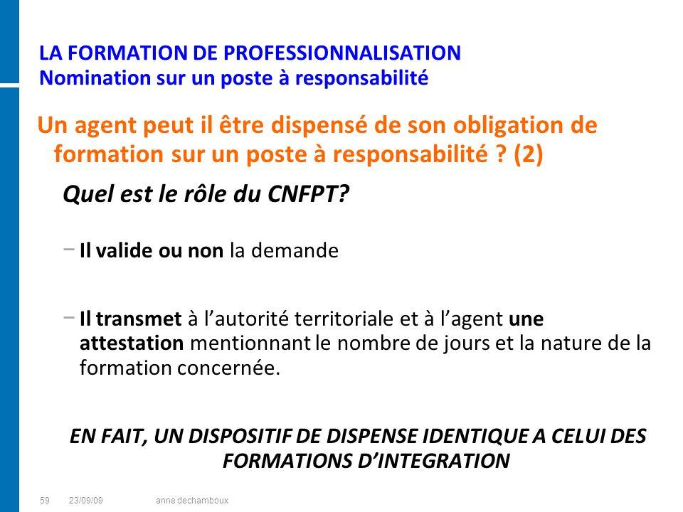 LA FORMATION DE PROFESSIONNALISATION Nomination sur un poste à responsabilité Un agent peut il être dispensé de son obligation de formation sur un pos
