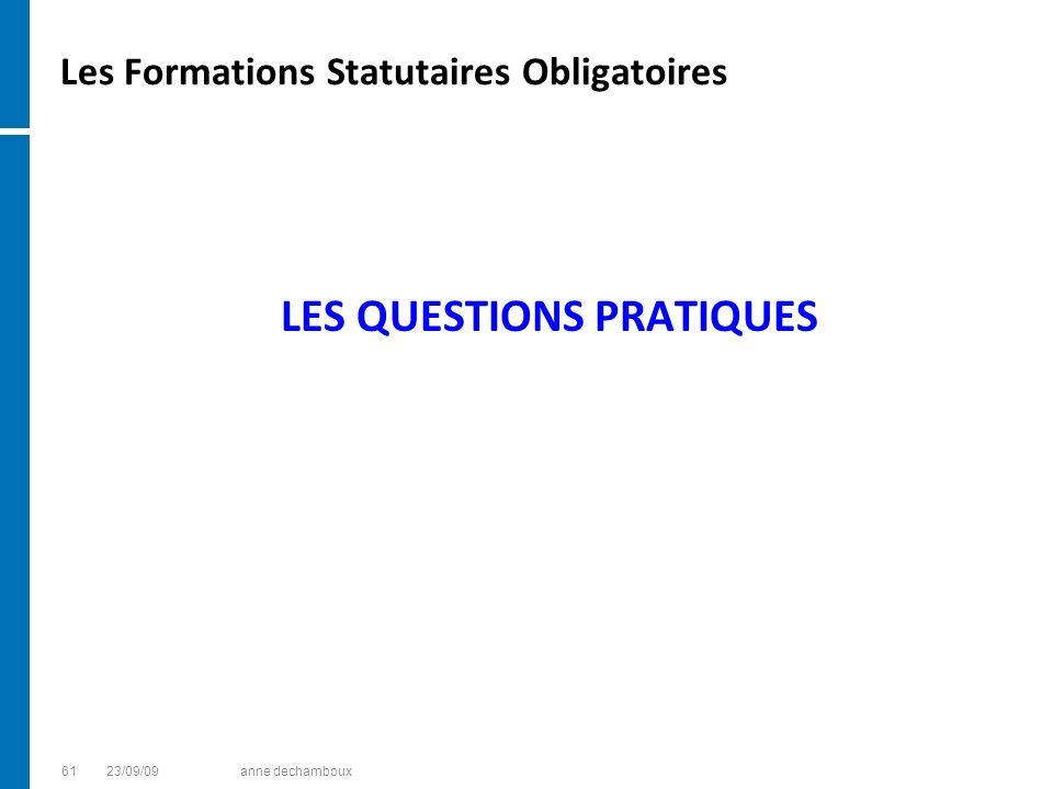 Les Formations Statutaires Obligatoires LES QUESTIONS PRATIQUES 6123/09/09anne dechamboux