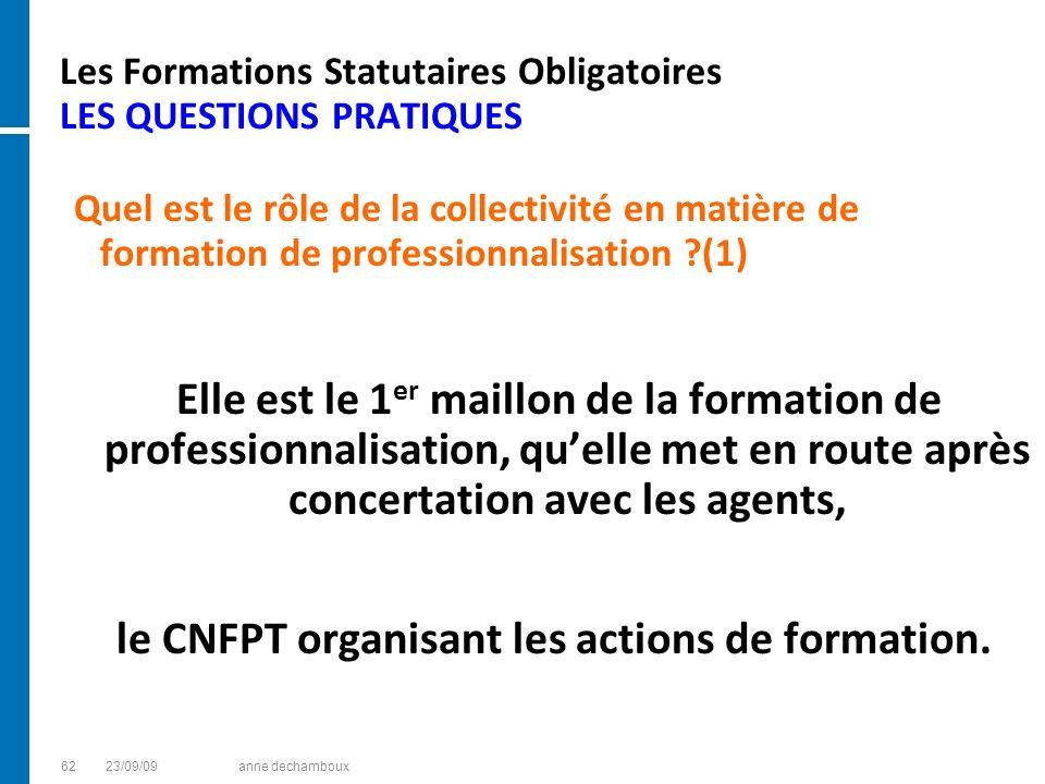 Les Formations Statutaires Obligatoires LES QUESTIONS PRATIQUES Quel est le rôle de la collectivité en matière de formation de professionnalisation ?(