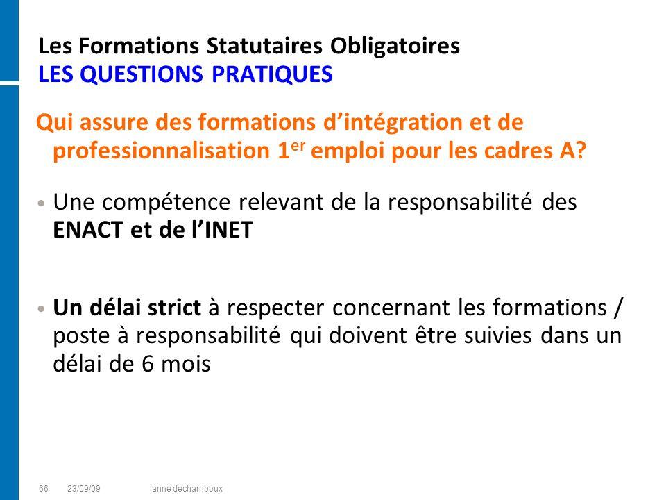 Les Formations Statutaires Obligatoires LES QUESTIONS PRATIQUES Qui assure des formations dintégration et de professionnalisation 1 er emploi pour les