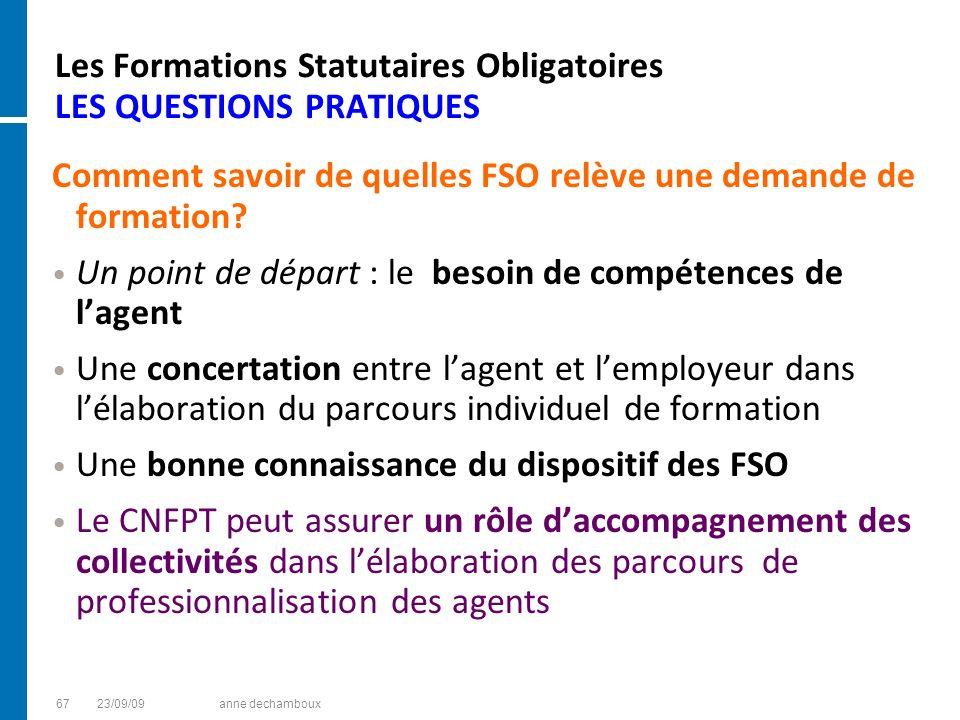 Les Formations Statutaires Obligatoires LES QUESTIONS PRATIQUES Comment savoir de quelles FSO relève une demande de formation? Un point de départ : le