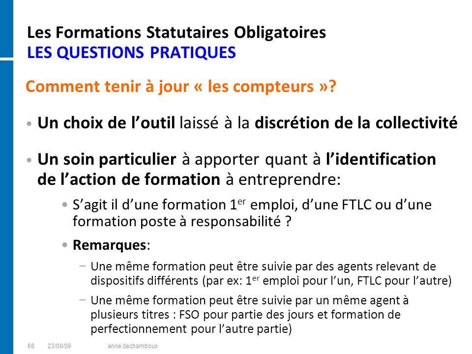 Les Formations Statutaires Obligatoires LES QUESTIONS PRATIQUES Comment tenir à jour « les compteurs »? Un choix de loutil laissé à la discrétion de l