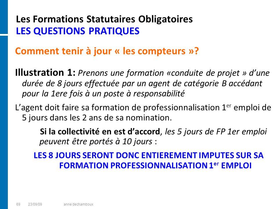 Les Formations Statutaires Obligatoires LES QUESTIONS PRATIQUES Comment tenir à jour « les compteurs »? Illustration 1: Prenons une formation «conduit