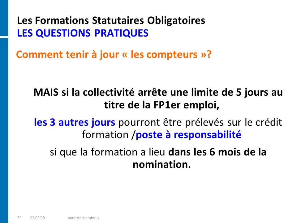 Les Formations Statutaires Obligatoires LES QUESTIONS PRATIQUES Comment tenir à jour « les compteurs »? MAIS si la collectivité arrête une limite de 5