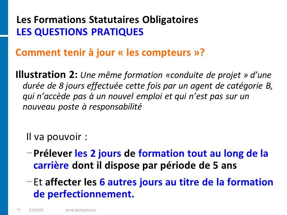 Les Formations Statutaires Obligatoires LES QUESTIONS PRATIQUES Comment tenir à jour « les compteurs »? Illustration 2: Une même formation «conduite d