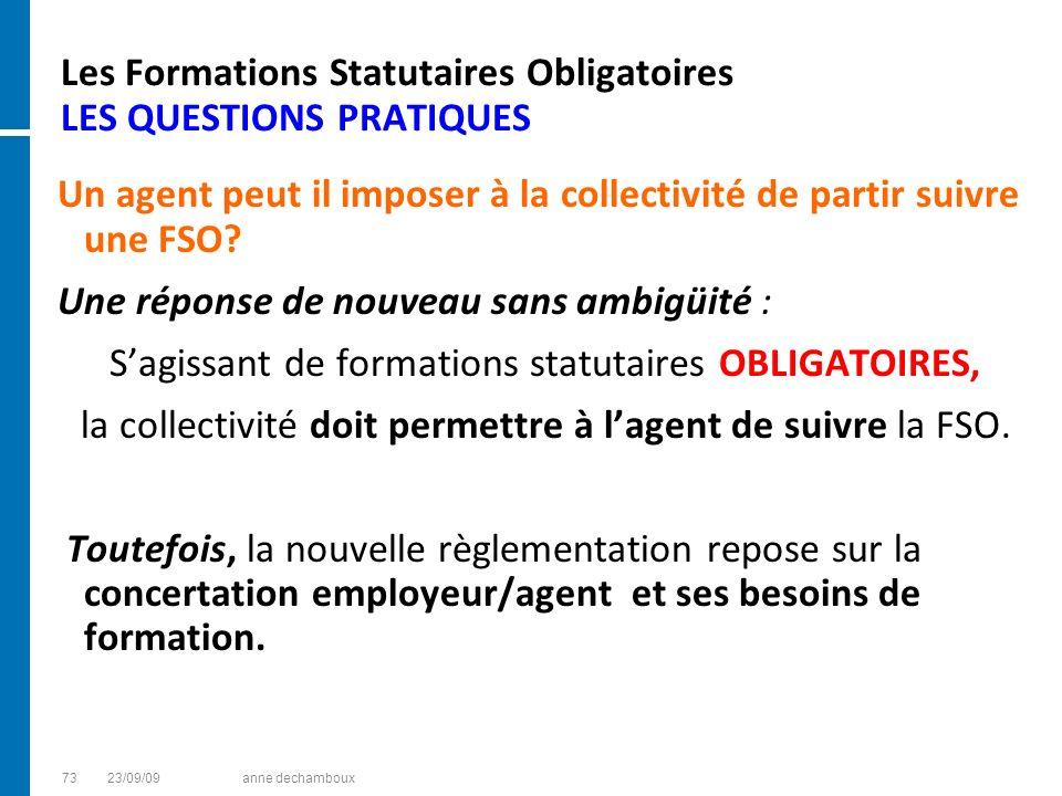Les Formations Statutaires Obligatoires LES QUESTIONS PRATIQUES Un agent peut il imposer à la collectivité de partir suivre une FSO? Une réponse de no