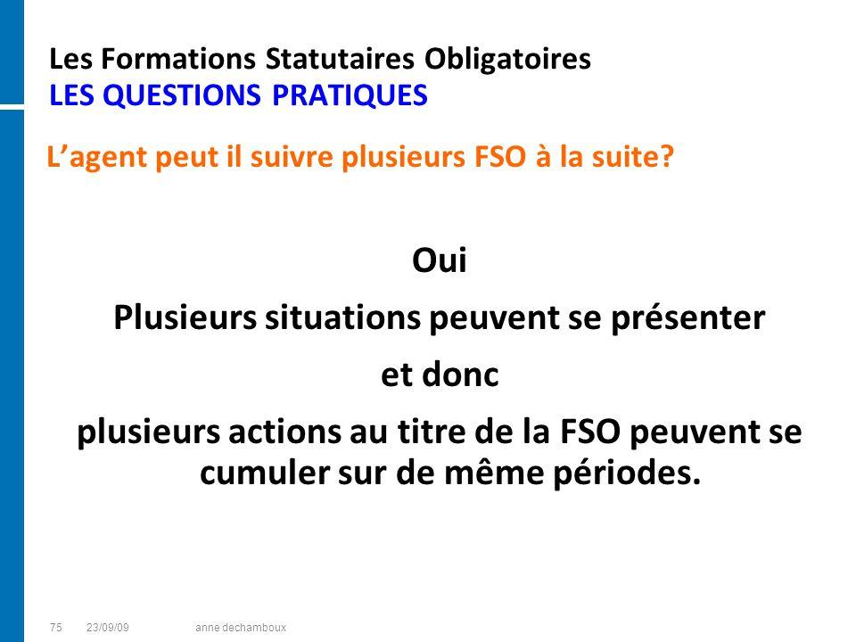 Les Formations Statutaires Obligatoires LES QUESTIONS PRATIQUES Lagent peut il suivre plusieurs FSO à la suite? Oui Plusieurs situations peuvent se pr